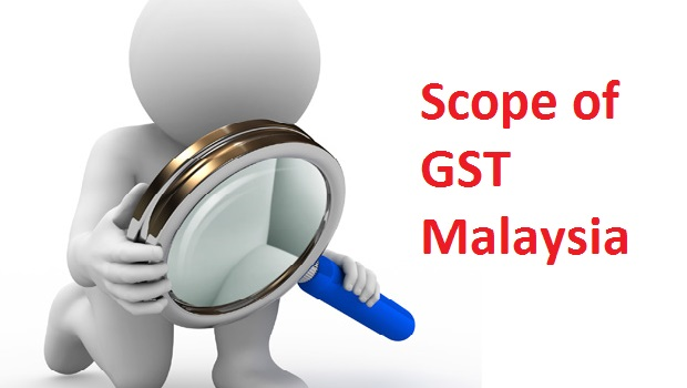 Scope of Goods & Services Tax (GST)